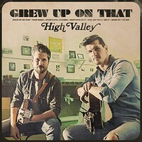 High Valley, Grew Up On That