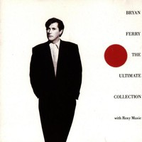 Bryan Ferry, The Ultimate Collection: With Roxy Music