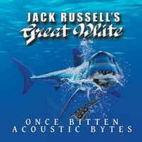 Jack Russell's Great White, Once Bitten Acoustic Bytes