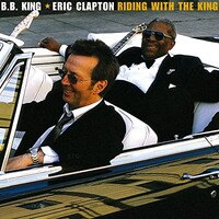B.B. King & Eric Clapton, Riding with the King (Deluxe Edition)