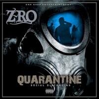 Z-Ro, Quarantine: Social Distancing