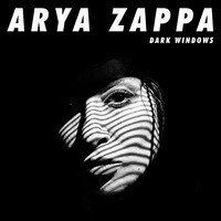 Arya Zappa, Dark Windows