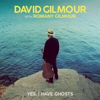 David Gilmour, Yes, I Have Ghosts