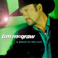 Tim McGraw, A Place in the Sun