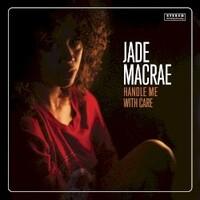 Jade MacRae, Handle Me with Care