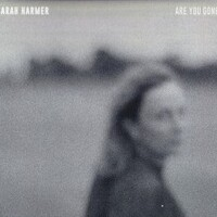 Sarah Harmer, Are You Gone