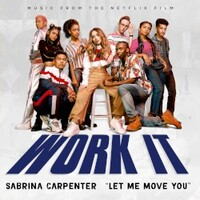 Sabrina Carpenter, Let Me Move You (Music from the Netflix film Work It)