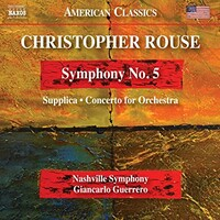 Nashville Symphony, Giancarlo Guerrero, Christopher Rouse: Symphony No. 5, Supplica & Concerto for Orchestra