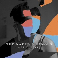 The Naked and Famous, A Still Heart