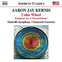 "Nashville Symphony, Giancarlo Guerrero, Aaron Jay Kernis: Color Wheel - Symphony No. 4 ""Chromelodeon"""