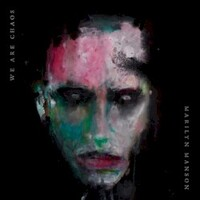 Marilyn Manson, We Are Chaos