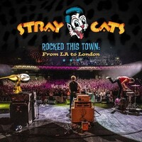 Stray Cats, Rocked This Town: From LA to London