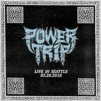 Power Trip, Live in Seattle: 05.28.2018