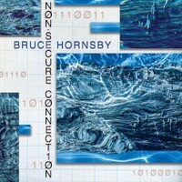Bruce Hornsby, Non-Secure Connection