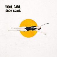 Snow Coats, Pool Girl