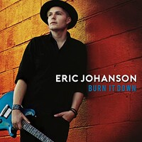 Eric Johanson, Burn It Down