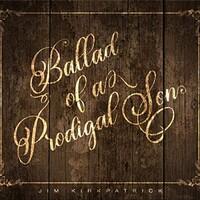 Jim Kirkpatrick, Ballad of a Prodigal Son