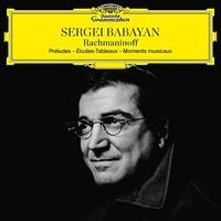 Sergei Babayan, Rachmaninoff: Preludes; Etudes-Tableaux; Moments musicaux