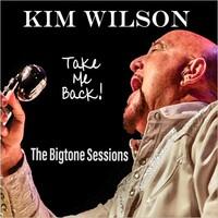 Kim Wilson, Take Me Back!