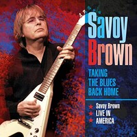 Savoy Brown, Taking the Blues Back Home Savoy Brown Live in America