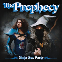 Ninja Sex Party, The Prophecy