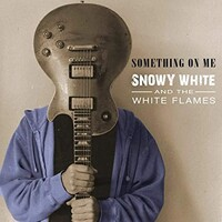 Snowy White & The White Flames, Something on Me