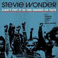 Stevie Wonder, Can't Put It In The Hands Of Fate (feat. Rapsody, Cordae, CHIKA & Busta Rhymes)