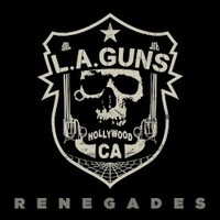 L.A. Guns, Renegades