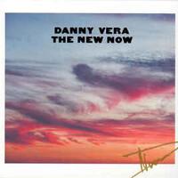 Danny Vera, The New Now