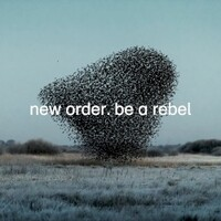 New Order, Be a Rebel