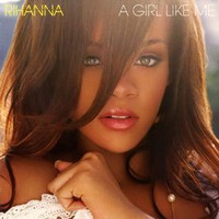 Rihanna, A Girl Like Me