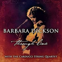 Barbara Dickson, Through Line (with The Carducci String Quartet)