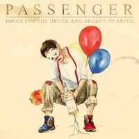 Passenger, Songs for the Drunk and Broken Hearted