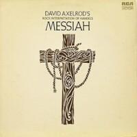 David Axelrod, David Axelrod's Rock Interpretation of Handel's Messiah