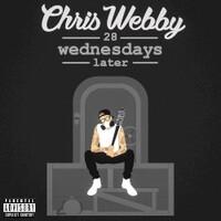 Chris Webby, 28 Wednesdays Later