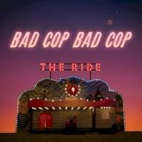 Bad Cop/Bad Cop, The Ride