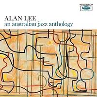 Alan Lee, An Australian Jazz Anthology