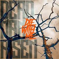 Dead Man Risen, Die with Me