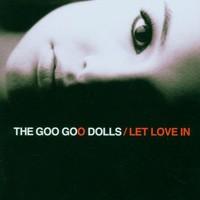 Goo Goo Dolls, Let Love In