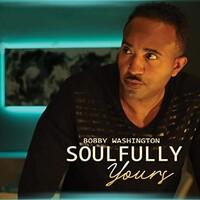 Bobby Washington, Soulfully Yours