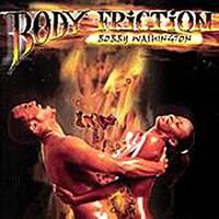 Bobby Washington, Body Friction