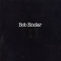 Bob Sinclar, III