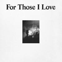 For Those I Love, For Those I Love