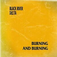 Black River Delta, Burning and Burning