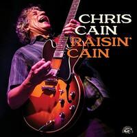 Chris Cain, Raisin' Cain