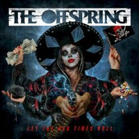 The Offspring, Let The Bad Times Roll