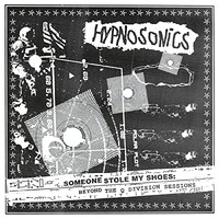 Hypnosonics, Someone Stole My Shoes: Beyond The Q Division Sessions