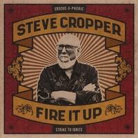 Steve Cropper, Fire It Up