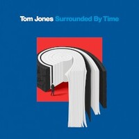 Tom Jones, Surrounded By Time