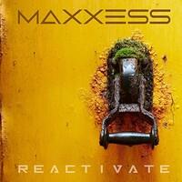 Maxxess, Reactivate